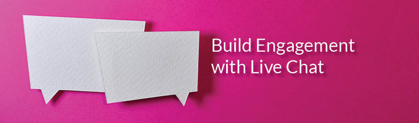 Build Customer Engagement with Live Chat