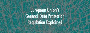 General Data Protection Regulation (GDPR) Explained