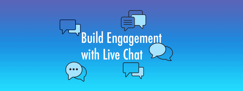 Customer Engagement - Start Now with Live Chat!